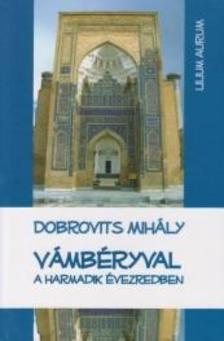 Dobrovits Mih�ly - V�mb�ryval a harmadik �vezredben