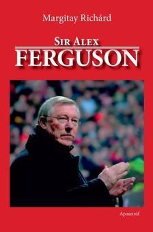 Margitay Rich�rd - Sir Alex Ferguson
