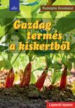 Rodolphe Grosleziat - Gazdag term�s a kiskertb�l