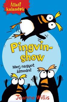Jeanne Willis - �llati kalandok - Pingvin-show 1. - Merj nagyot �lmodni!