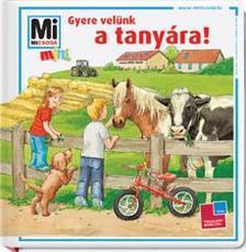 - GYERE VEL�NK A TANY�RA! - MI MICSODA MINI 1.