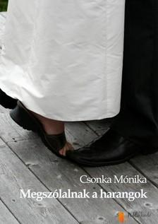 Mónika Csonka - Megszólalnak a harangok [eKönyv: pdf, epub, mobi]