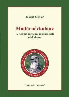 Jakabb Oszk�r - Mad�rn�vkalauzA K�rp�t-medence madarainak n�vkalauza