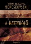 Mereskovszkij Dimitrij Szergejevics - A hattyúölő [eKönyv: epub,  mobi]