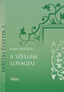 B�ky Orsolya - A szellem lovagjai
