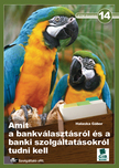 Halaska G�bor - Amit a bankv�laszt�sr�l �s a banki szolg�ltat�sokr�l tudni k