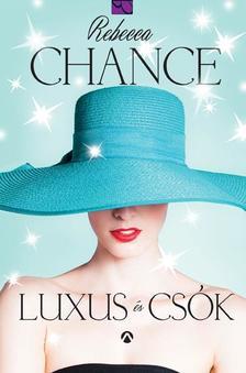 Rebecca Chance - Luxus és csók