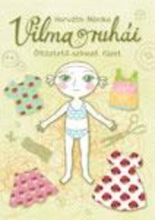 Horv�th M�nika - Vilma ruh�i - �lt�ztet�-szinez� f�zet