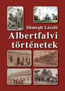 Sümegh László - Albertfalvi történetek