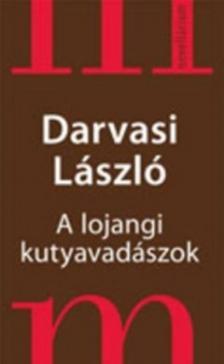 DARVASI LÁSZLÓ - A lojangi kutyavadászok