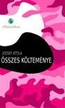 J�ZSEF ATTILA - J�zsef Attila �sszes k�ltem�nye [eK�nyv: pdf, epub, mobi]