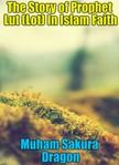 Dragon Muham Sakura - The Story of Prophet Lut (Lot) In Islam Faith [eK�nyv: epub,  mobi]