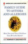 Edelman, Norman H. - Family Guide to Asthma and Allergies [antikvár]
