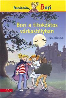 Julia Boehme - Bori a titokzatos v�rkast�lyban