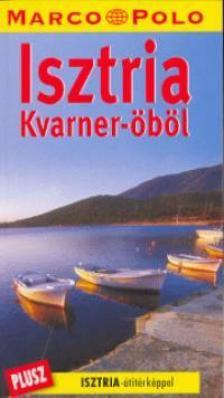 Susanne Sachau  -  Vitko  Kogoj - ISZTRIA - KVARNER-�B�L �TIT�RK�PPEL - MARCO POLO