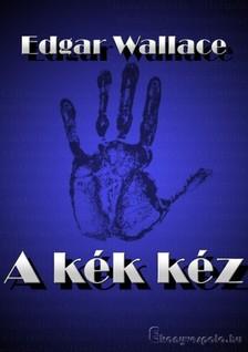 Edgar Wallace - A k�k k�z [eK�nyv: epub, mobi]