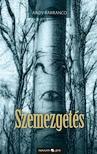 BARRANCO, ANDY - Szemezget�s