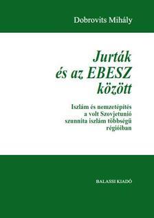 Dobrovits Mih�ly - Jurt�k �s az Ebesz k�z�tt