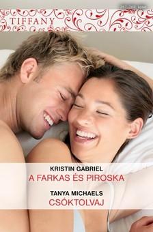 Tanya Michaels Kristin Gabriel, - Tiffany 267-268. (A farkas és Piroska, Csóktolvaj) [eKönyv: epub, mobi]