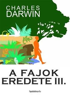 Charles Darwin - A fajok eredete III. k�tet [eK�nyv: epub, mobi]