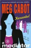 Cabot, Meg - KARAMBOL - A MEDI�TOR 3. - T�K J� K�NYVEK