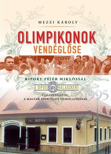 MEZEI K�ROLY - Olimpikonok vend�gl�se - riport Fej�r Mikl�ssal, a Sipos hal�szkert �jj��p�t�j�vel, a magyar sport�let t�mogat�j�val