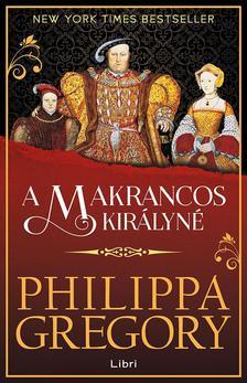 Philippa Gregory - A makrancos királyné