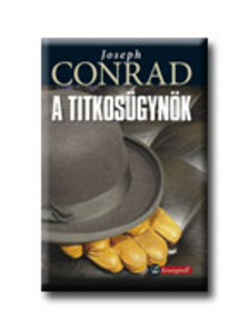Conrad, Joseph  - A TITKOS�GYN�K - ARANYTOLL - KEM�NY BOR�T�S