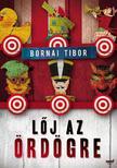 Bornai Tibor - LŐJ AZ ÖRDÖGRE__ #