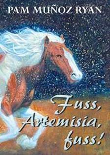 RYAN, PAM MUNOZ - Fuss, Artemisia, fuss! - KEMÉNY BORÍTÓS