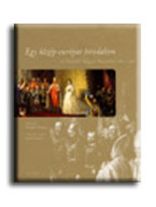 Szerk.: G�sp�r Zsuzsa - Egy k�z�p-eur�pai birodalom - Az Osztr�k-Magyar Monarchia