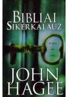 John Hagee - Bibliai sikerkalauz