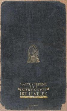Mátyus Ferenc - IMAKÖNYVBE ÍRT LEVELEK - OROSZ HADIFOGOLYNAPLÓ 1945-47 #