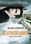Blake Crouch - Az utols� v�ros