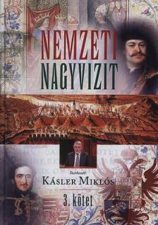 Kásler Miklós Dr. szerk. - Nemzeti Nagyvizit III.kötet
