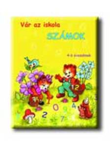 Radvány Zsuzsa - VÁR AZ ISKOLA - SZÁMOK 4-6 ÉVESEKNEK