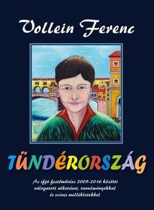 Vollein Ferenc - T�nd�rorsz�g - Egy ifj� fest�m�v�sz 2009 �s 2016 k�z�tti v�logatott alkot�sai tanulm�nyokkal �s sz�nes mell�kletekkel