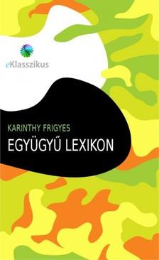 Karinthy Frigyes - Egy�gy� lexikon [eK�nyv: epub, mobi]