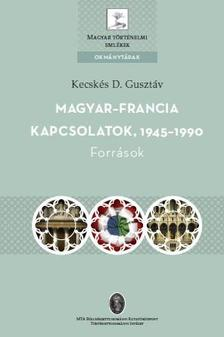 Kecsk�s D. Guszt�v - Kecsk�s D. Guszt�v: Magyar-francia kapcsolatok, 1945-1990