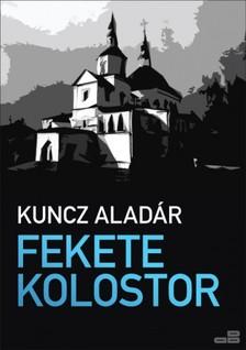 KUNCZ ALAD�R - Fekete kolostor [eK�nyv: epub, mobi]