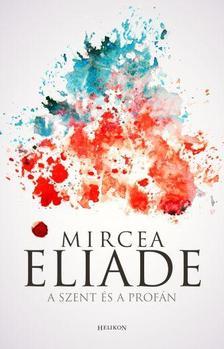 Mircea Eliade - A SZENT ÉS A PROFÁN #