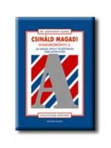 Dr. Szentiv�nyi �gnes - CSIN�LD MAGAD! GYAKORL�K�NYV 2. AZ ANGOL NYELV FELS�FOKON C.