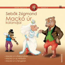 Sebők Zsigmond - Mackó úr kalandjai III. kötet [eKönyv: epub, mobi]
