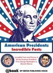 House My Ebook Publishing - American Presidents - Incredible Facts [eK�nyv: epub,  mobi]