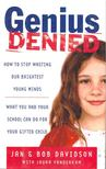 DAVIDSON, JAN & BOB - Genius Denied - How to Stop Wasting Our Brightest Young Minds [antikvár]