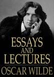 Oscar Wilde - Essays and Lectures [eK�nyv: epub,  mobi]