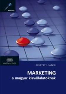 Rekettye G�bor - Marketing a magyar kisv�llalatoknak