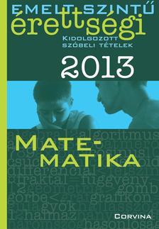 - Emelt szint� �retts�gi 2013 - Kidolgozott sz�beli t�telek - Matematika