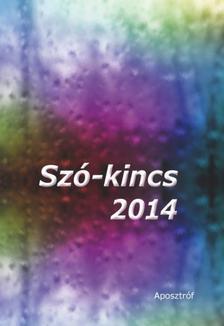 . - Sz�-kincs 2014