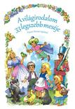 Jacob Grimm-Wilhelm Grimm - A vil�girodalom 33 legszebb mes�je